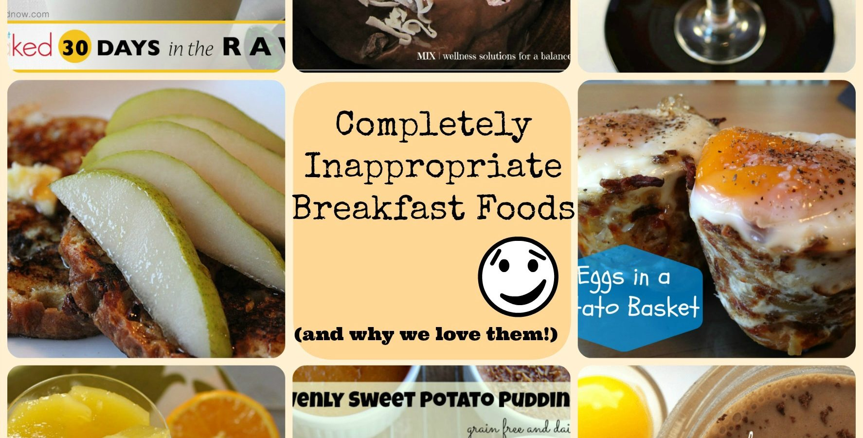 Completely Inappropriate Breakfast Foods (and why we love them)