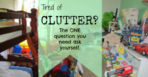 Tired of Clutter? You are asking yourself the wrong question.