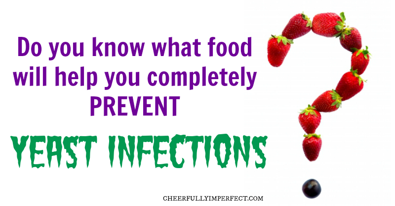 Completely prevent yeast infections!