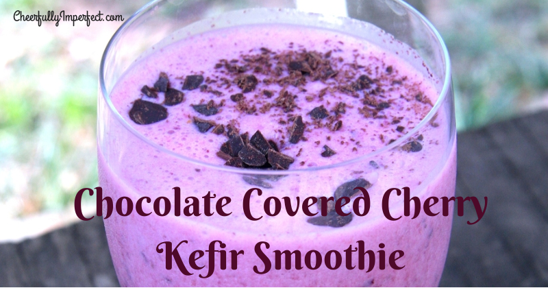 Chocolate Covered Cherry Kefir Smoothie