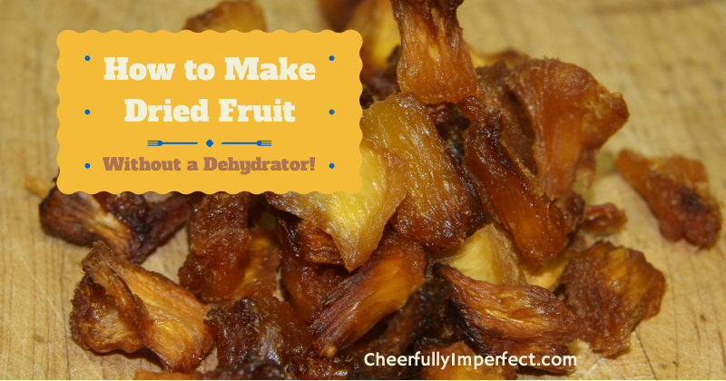How to Make Dried Fruit Without a Dehydrator