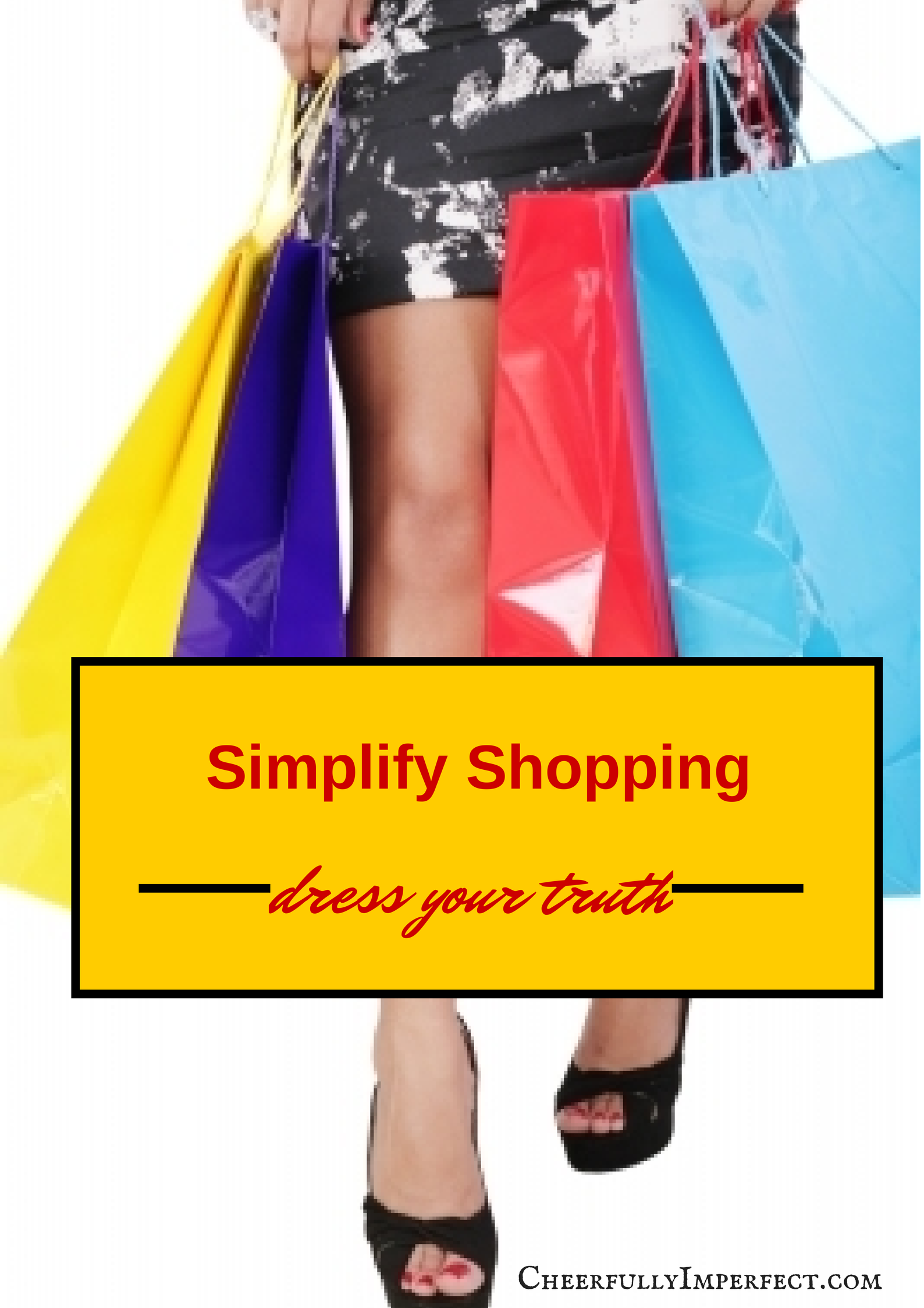 Simplify shopping - dress your truth