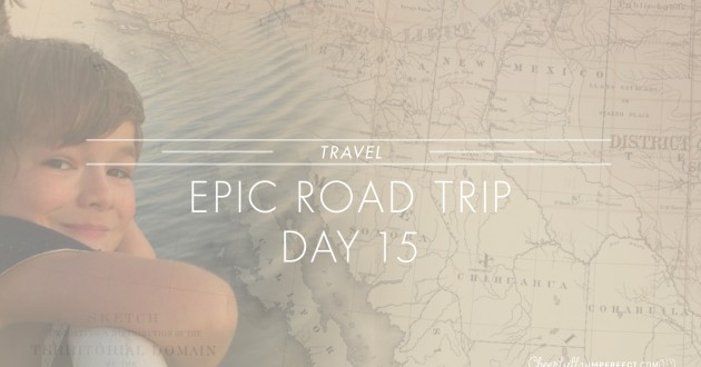 Epic Road Trip Day 15 – Victoria Bound