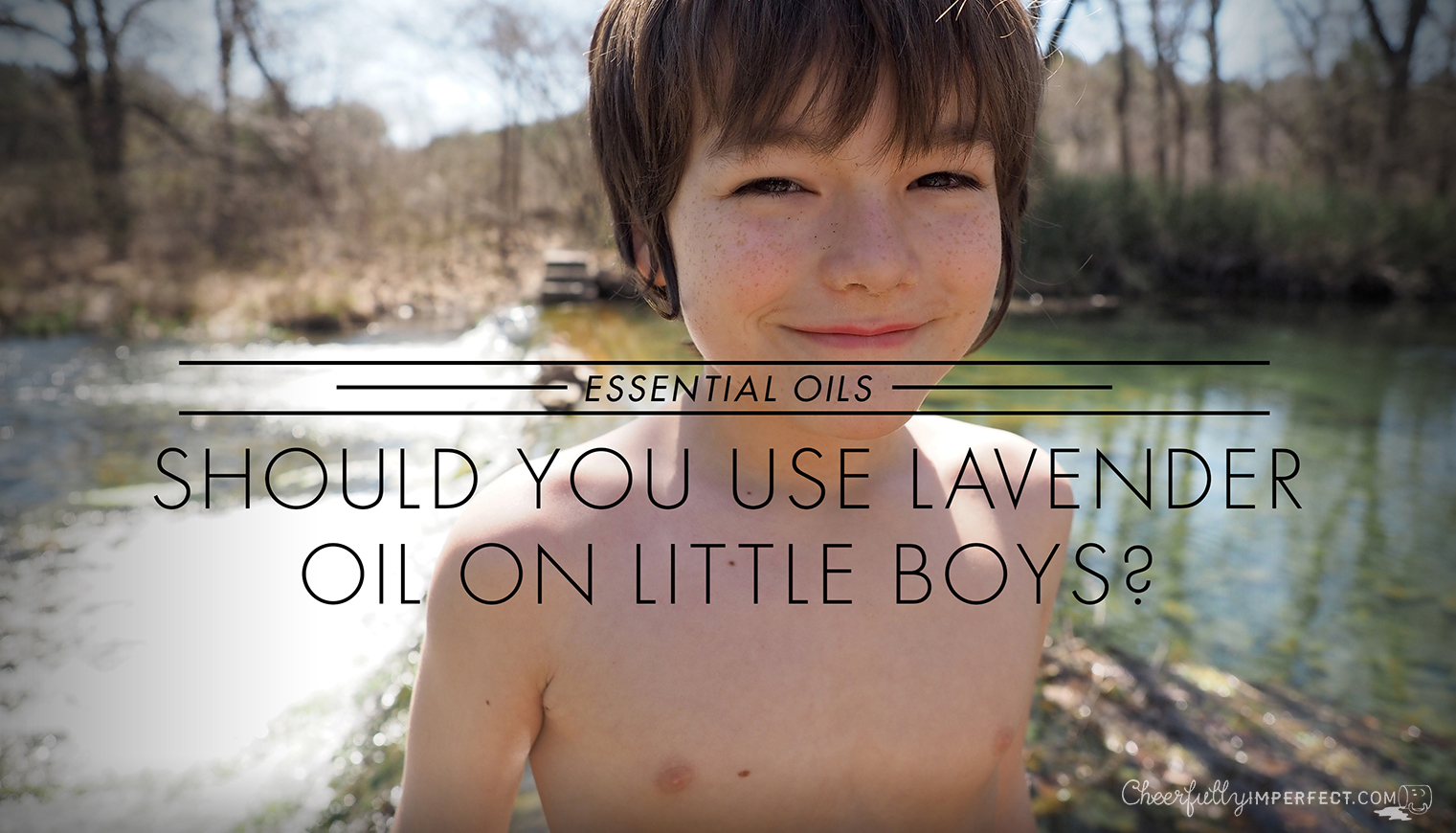 Should you use Lavender oil on little boys?