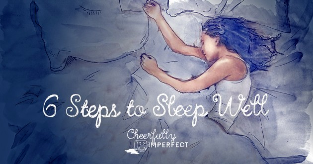 6 Steps to Sleep Well