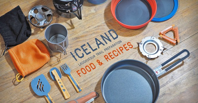 Iceland: Laugavegur Trail Preparation – Food & Recipes